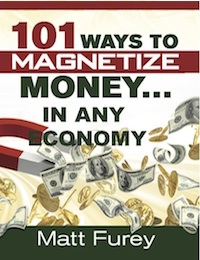 101 Ways to Magnetize Money in Any Economy